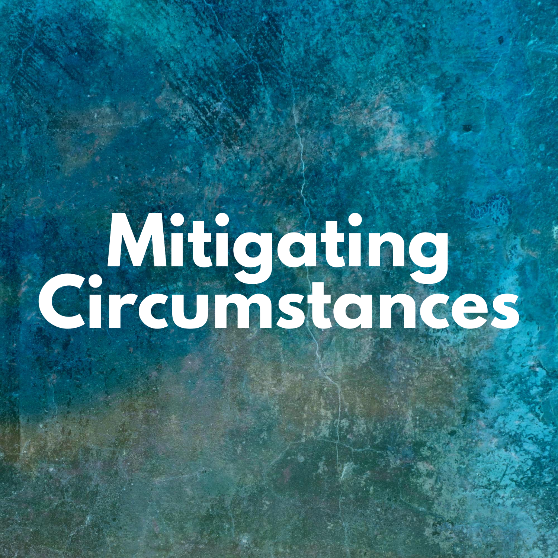 Mitigating Circumstances